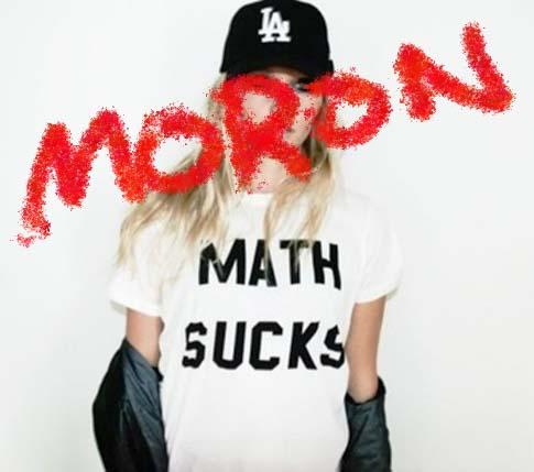 [Image: math_moron1.jpg]